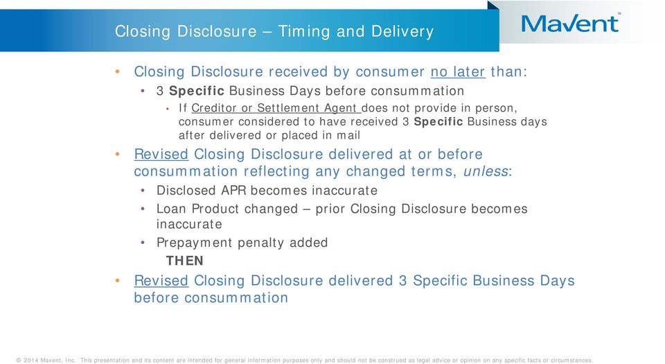 Closing Disclosure delivered at or before consummation reflecting any changed terms, unless: Disclosed APR becomes inaccurate Loan Product changed