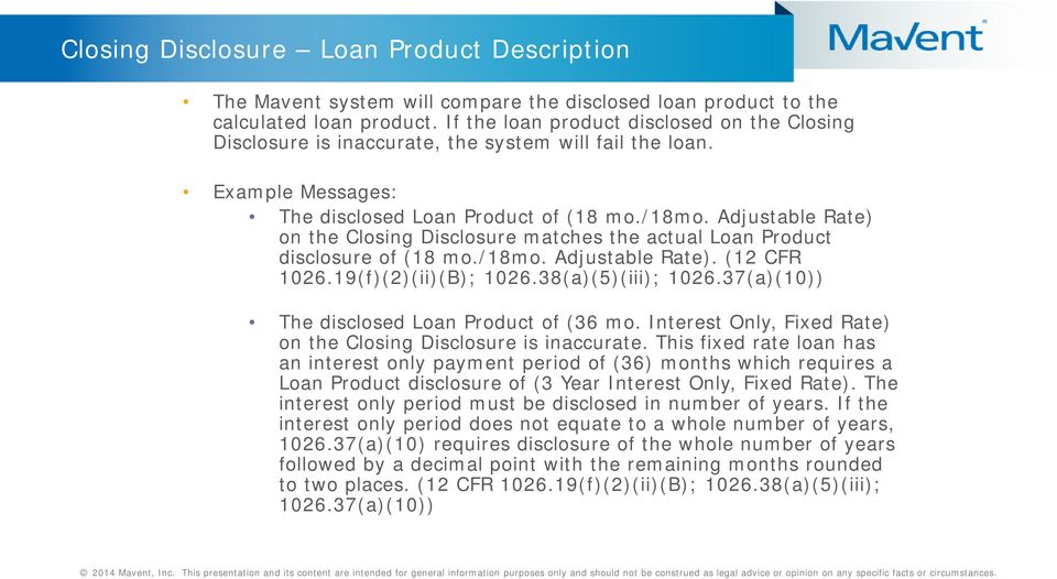 Adjustable Rate) on the Closing Disclosure matches the actual Loan Product disclosure of (18 mo./18mo. Adjustable Rate). (12 CFR 1026.19(f)(2)(ii)(B); 1026.38(a)(5)(iii); 1026.