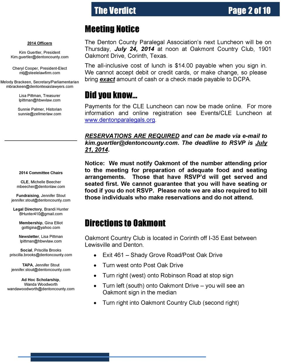 com Meeting Notice The Denton County Paralegal Association s next Luncheon will be on Thursday, July 24, 2014 at noon at Oakmont Country Club, 1901 Oakmont Drive, Corinth, Texas.