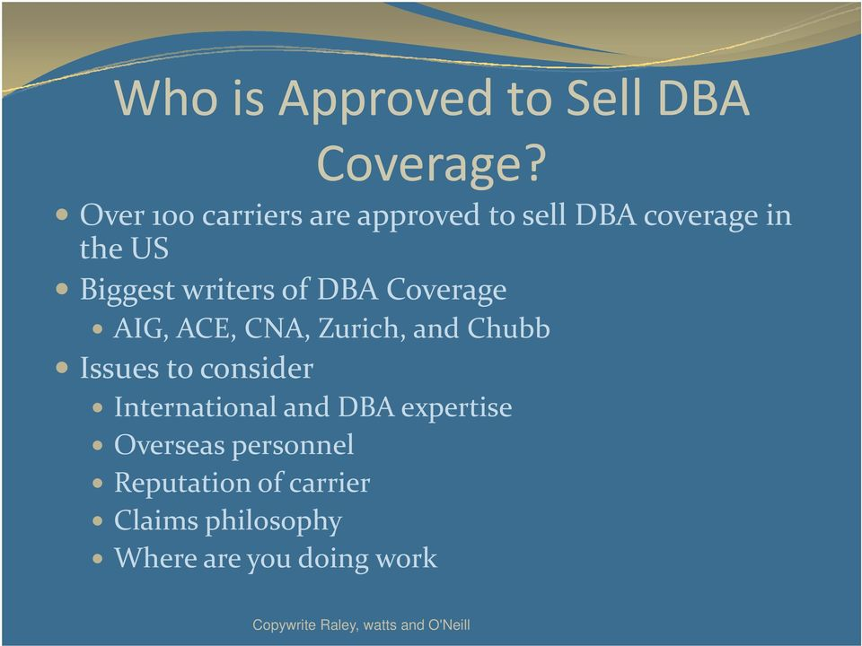 writers of DBA Coverage AIG, ACE, CNA, Zurich, and Chubb Issues to