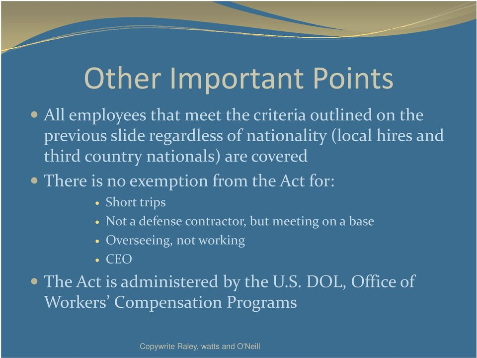 exemption from the Act for: Short trips Not a defense contractor, but meeting on a base