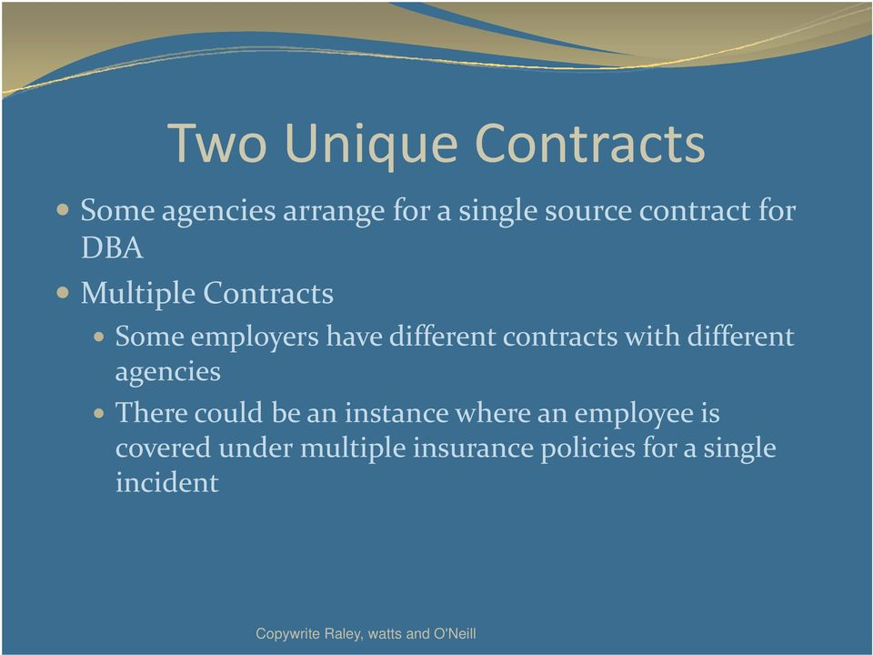 contracts with different agencies There could be an instance where