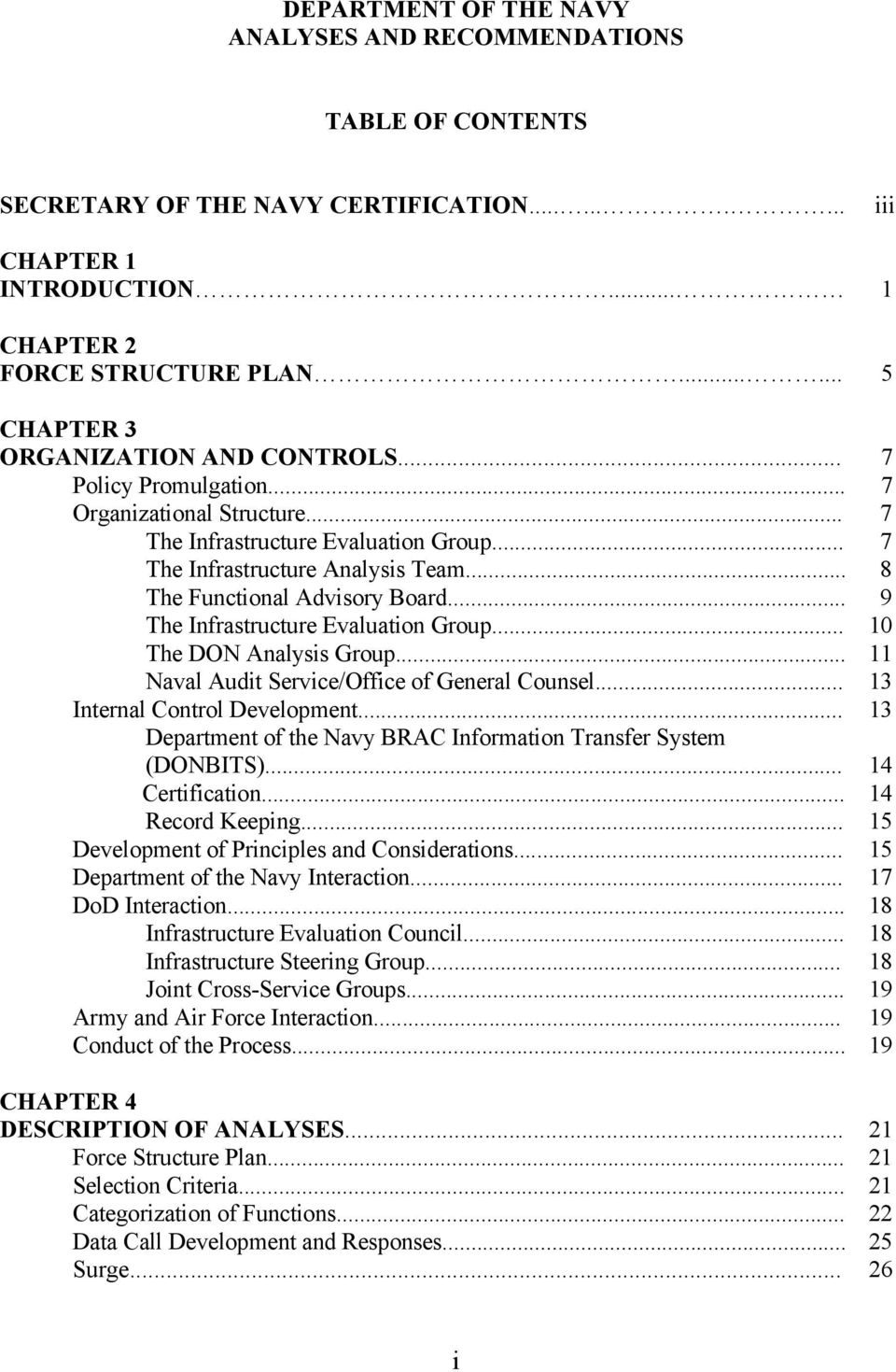 .. 8 The Functional Advisory Board... 9 The Infrastructure Evaluation Group... 10 The DON Analysis Group... 11 Naval Audit Service/Office of General Counsel... 13 Internal Control Development.