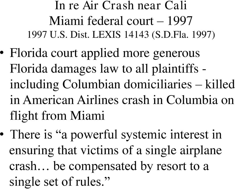 domiciliaries killed in American Airlines crash in Columbia on flight from Miami There is a powerful