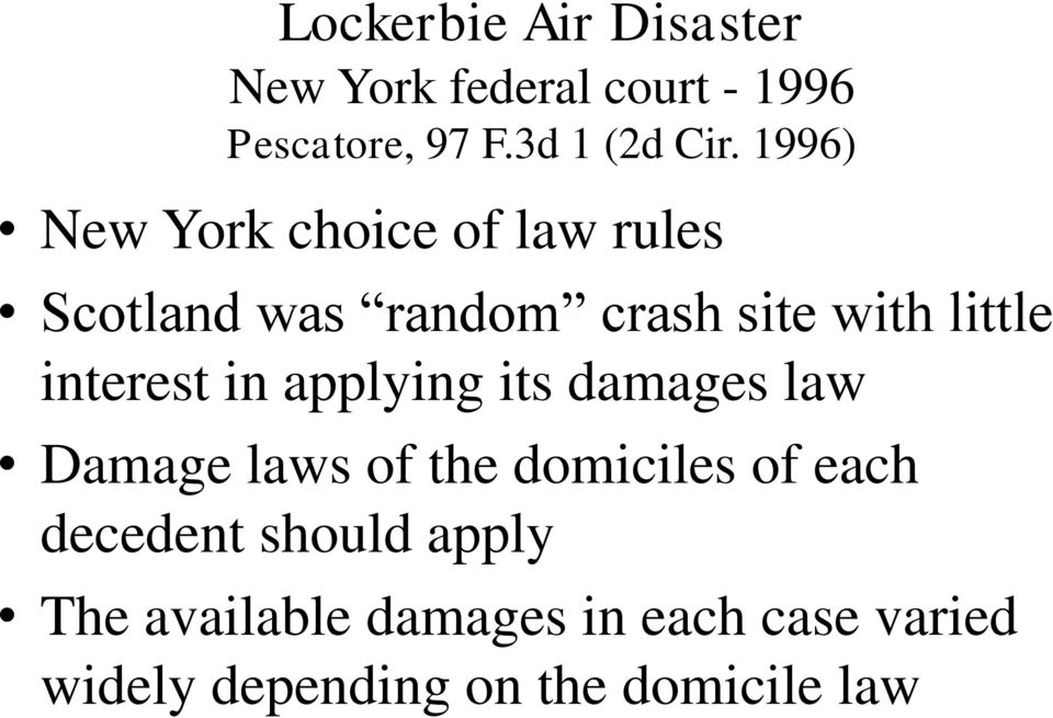 interest in applying its damages law Damage laws of the domiciles of each decedent