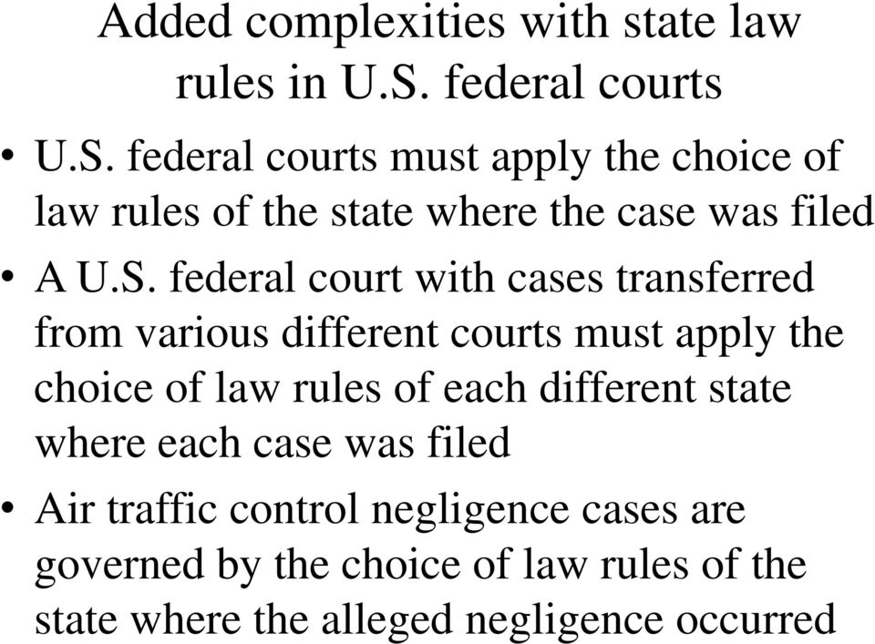 federal courts must apply the choice of law rules of the state where the case was filed A U.S.