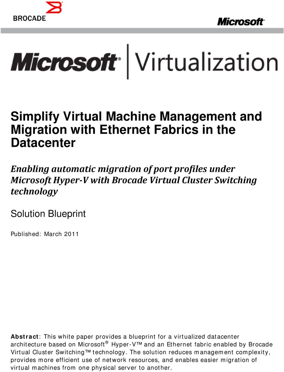 virtualized datacenter architecture based on Microsoft Hyper-V and an Ethernet fabric enabled by Brocade Virtual Cluster Switching technology.