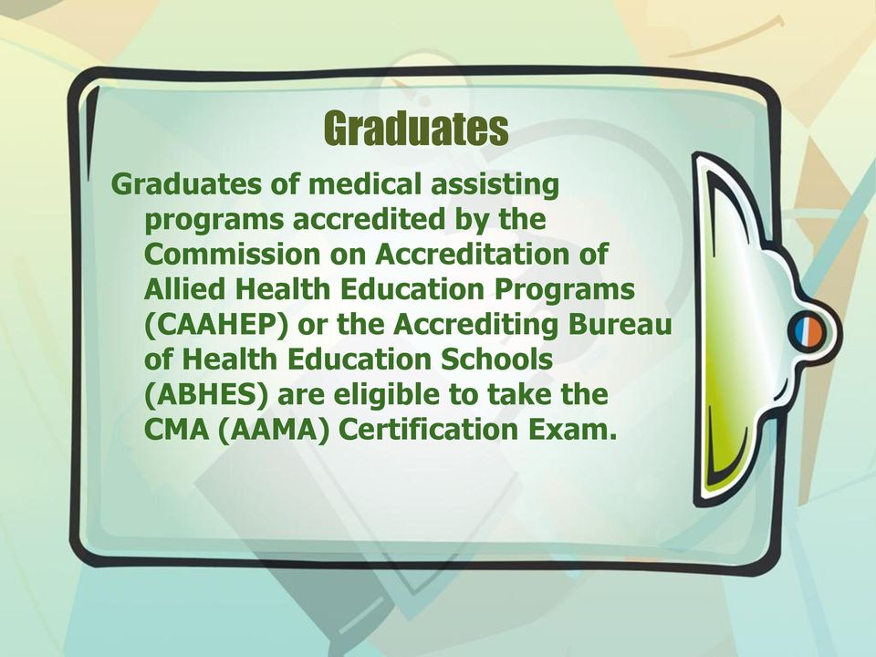 Programs (CAAHEP) or the Accrediting Bureau of Health Education