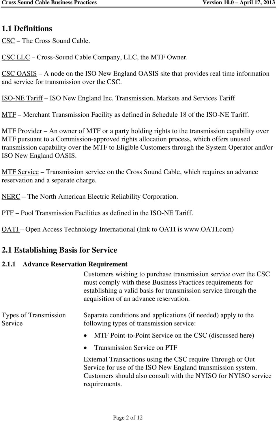 Transmission, Markets and Services Tariff MTF Merchant Transmission Facility as defined in Schedule 18 of the ISO-NE Tariff.