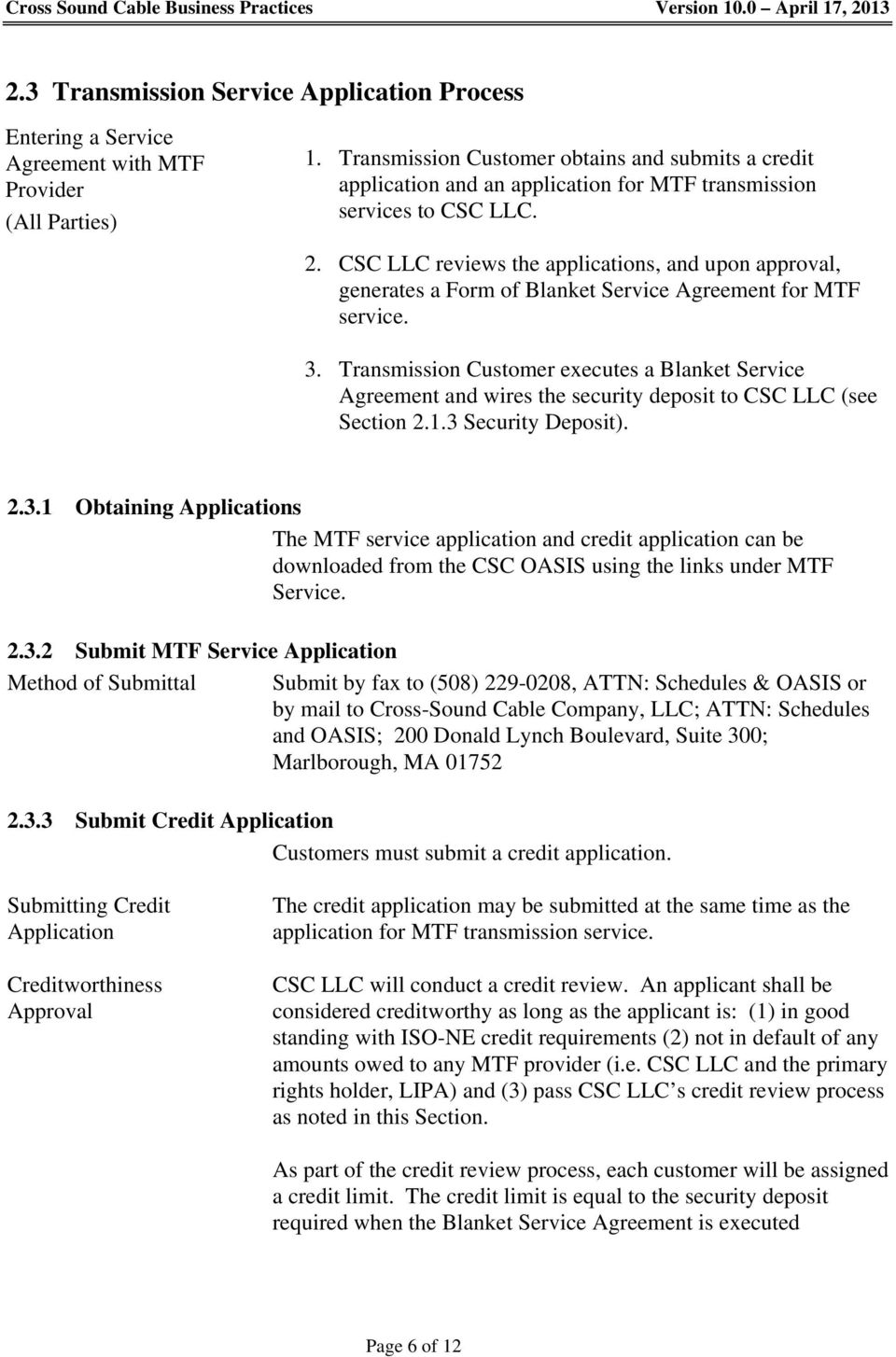 CSC LLC reviews the applications, and upon approval, generates a Form of Blanket Service Agreement for MTF service. 3.