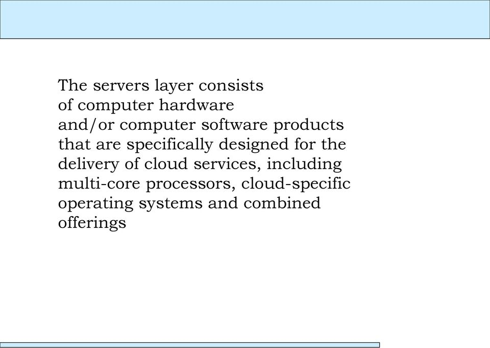 for the delivery of cloud services, including multi-core