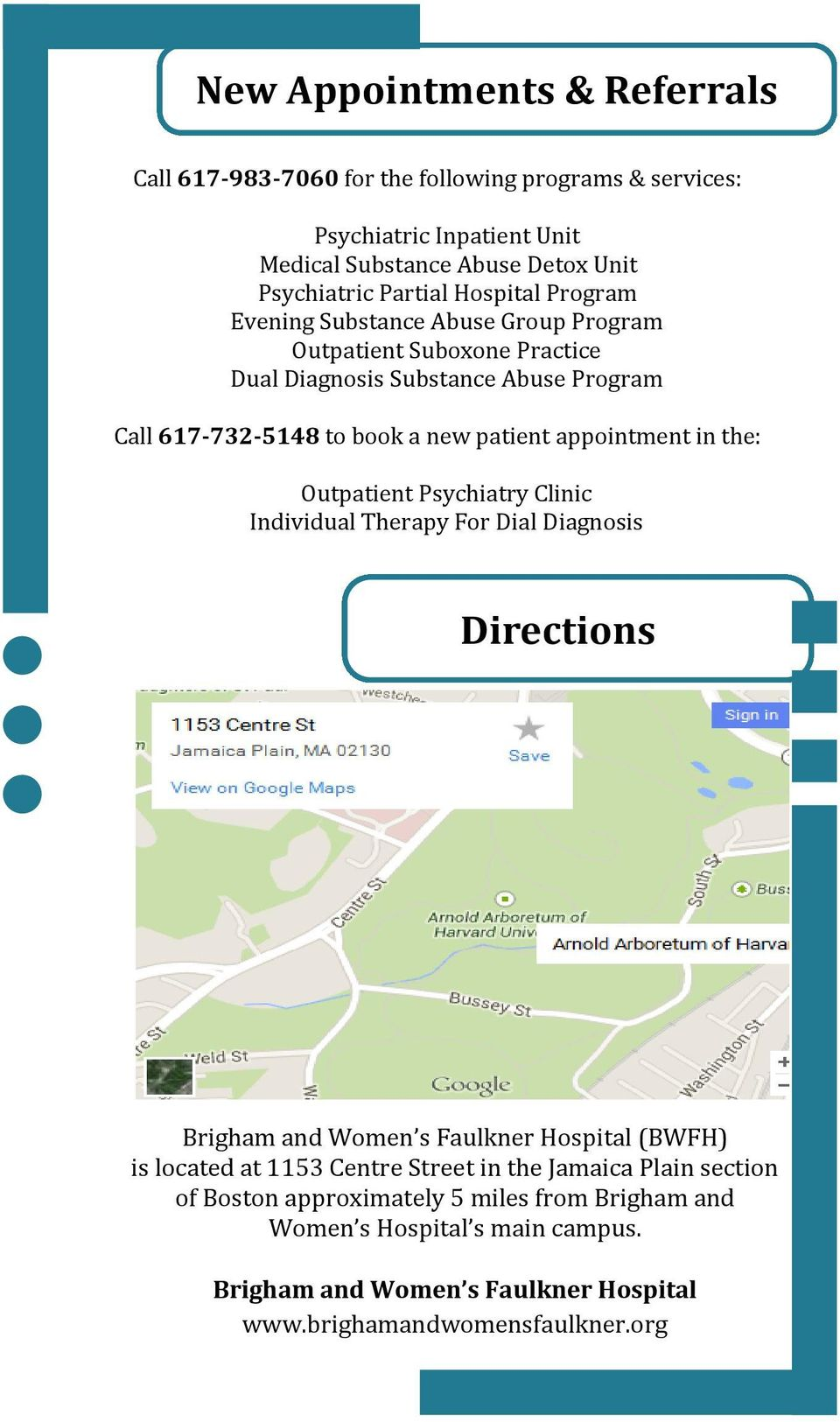 Outpatient Psychiatry Clinic Individual Therapy For Dial Diagnosis Directions Brigham and Women s Faulkner Hospital (BWFH) is located at 1153 Centre Street in the