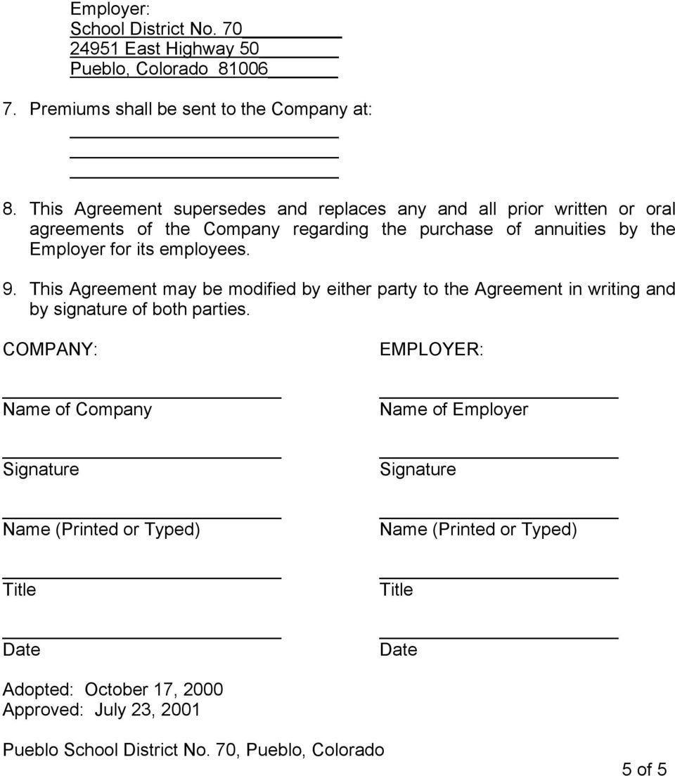 employees. 9. This Agreement may be modified by either party to the Agreement in writing and by signature of both parties.