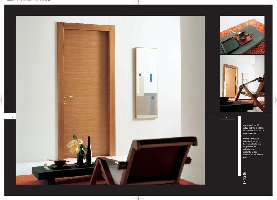 Entry 08 Swing Door Series: Application in Cherry wood solid core slab