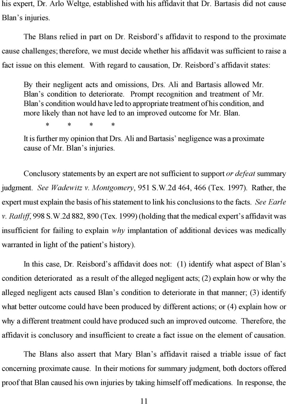 Reisbord s affidavit states: By their negligent acts and omissions, Drs. Ali and Bartasis allowed Mr. Blan s condition to deteriorate. Prompt recognition and treatment of Mr.