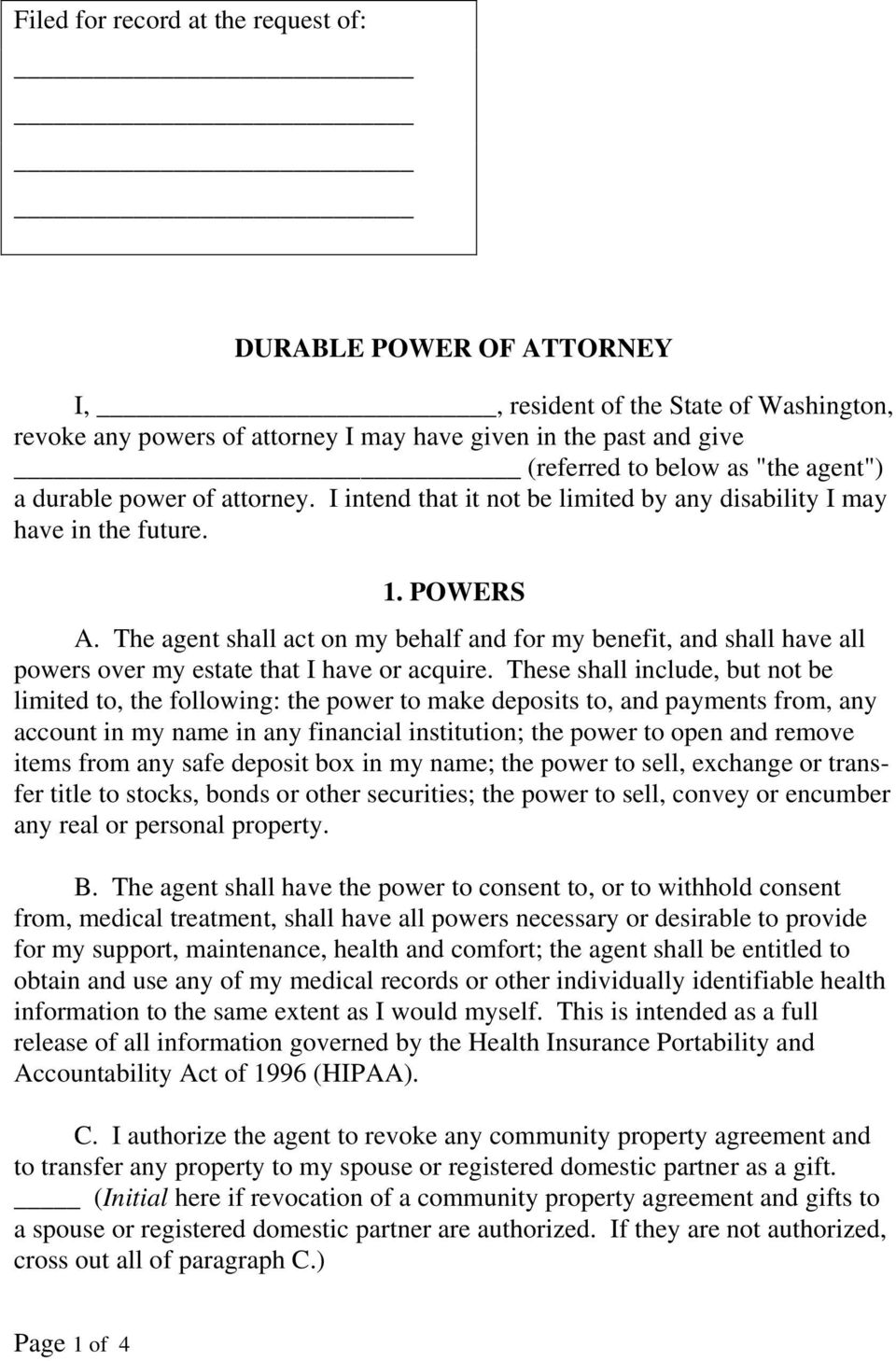 The agent shall act on my behalf and for my benefit, and shall have all powers over my estate that I have or acquire.