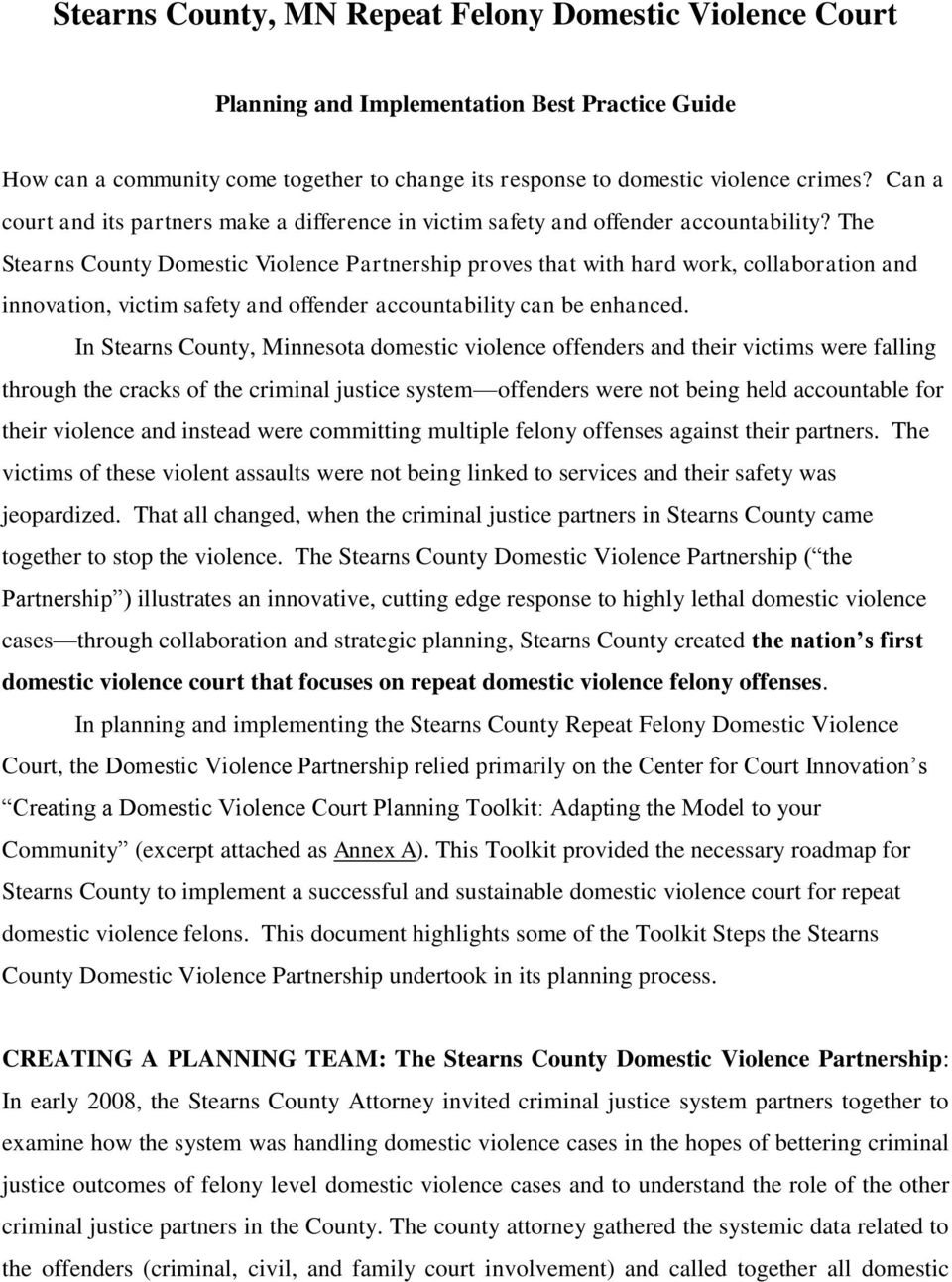 The Stearns County Domestic Violence Partnership proves that with hard work, collaboration and innovation, victim safety and offender accountability can be enhanced.