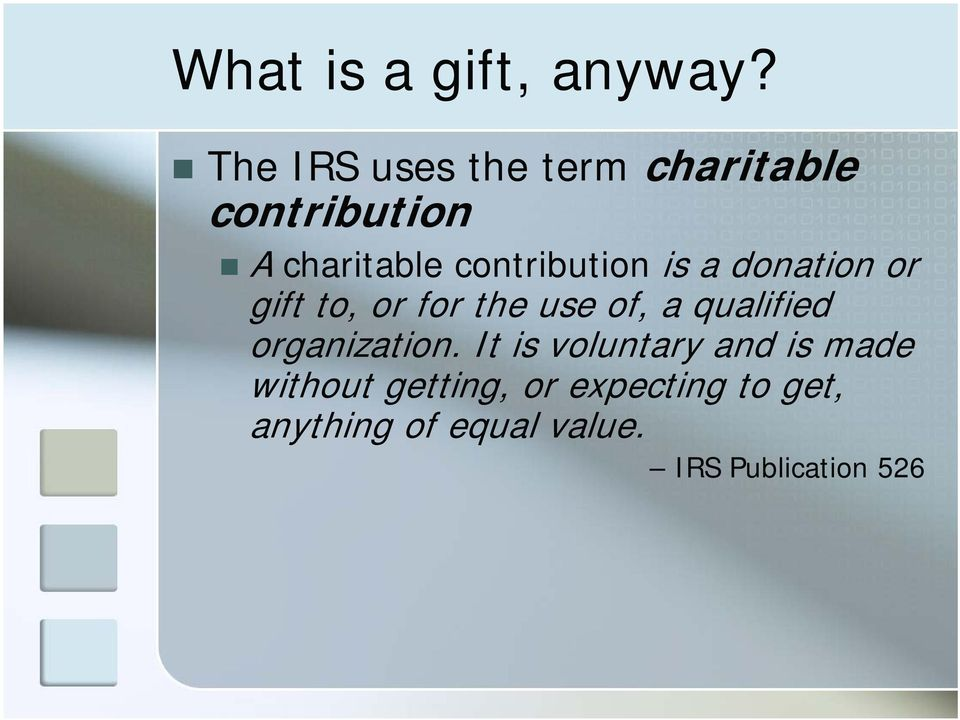 contribution is a donation or gift to, or for the use of, a qualified