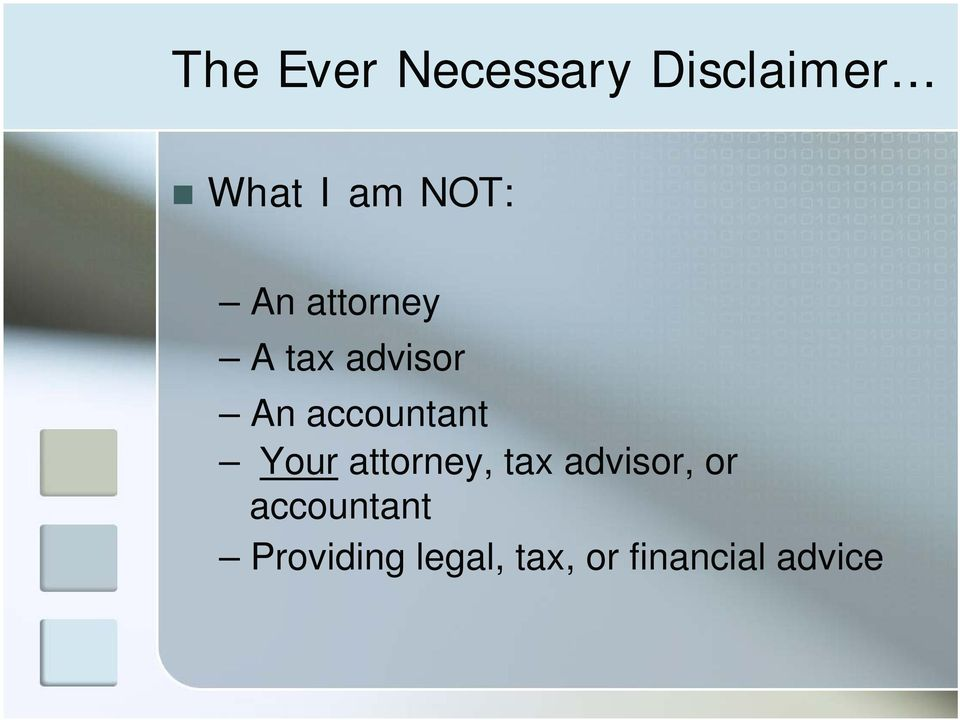 advisor An accountant Your attorney, tax