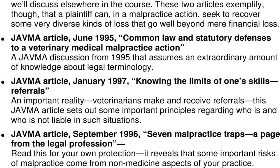 JAVMA article, June 1995, Common law and statutory defenses to a veterinary medical malpractice action A JAVMA discussion from 1995 that assumes an extraordinary amount of knowledge about legal