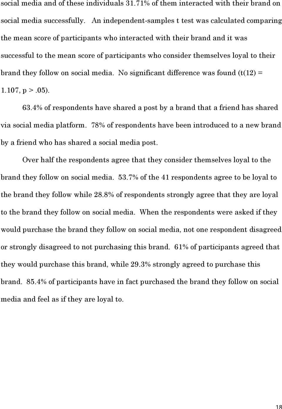 loyal to their brand they follow on social media. No significant difference was found (t(12) = 1.107, p >.05). 63.