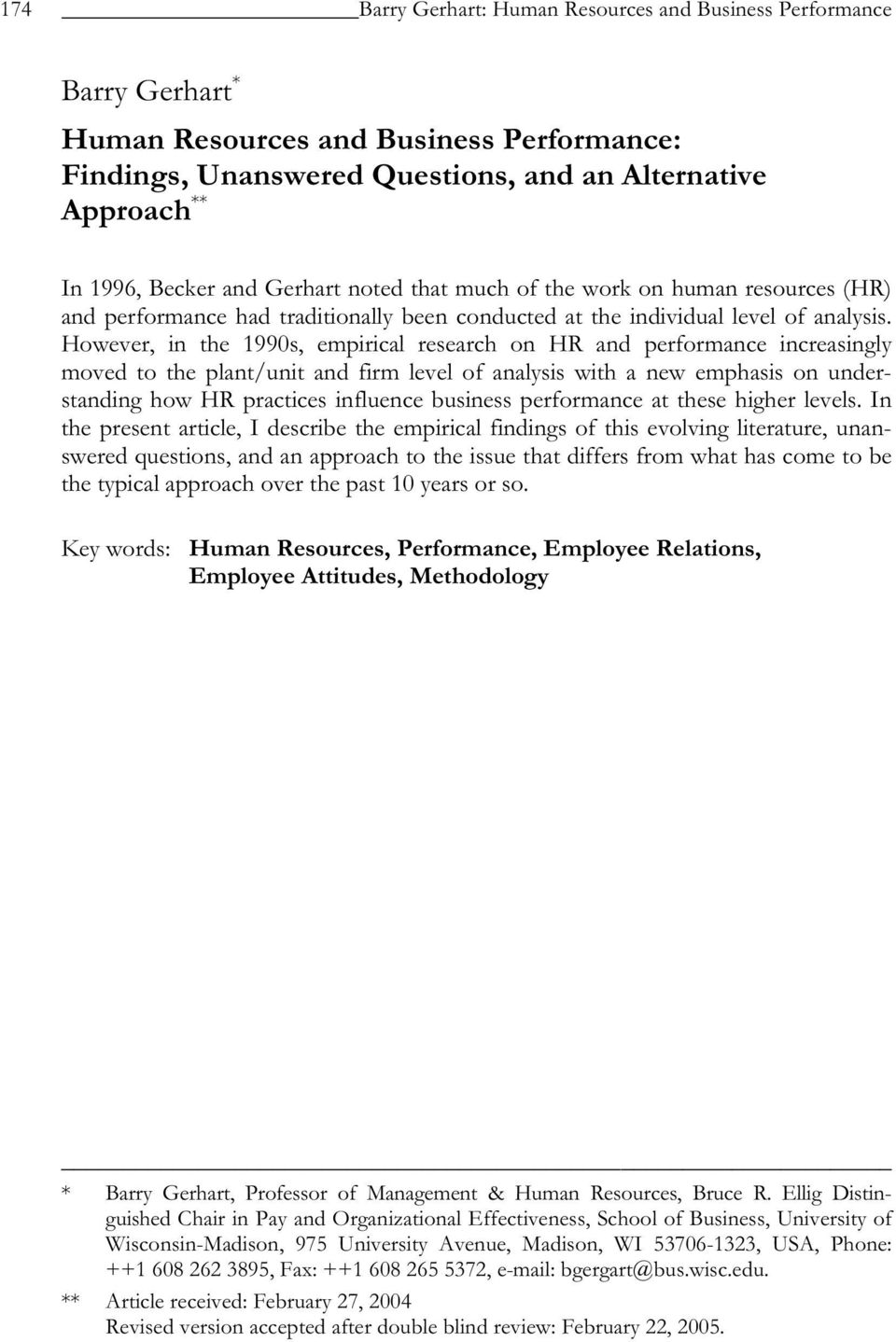 However, in the 1990s, empirical research on HR and performance increasingly moved to the plant/unit and firm level of analysis with a new emphasis on understanding how HR practices influence