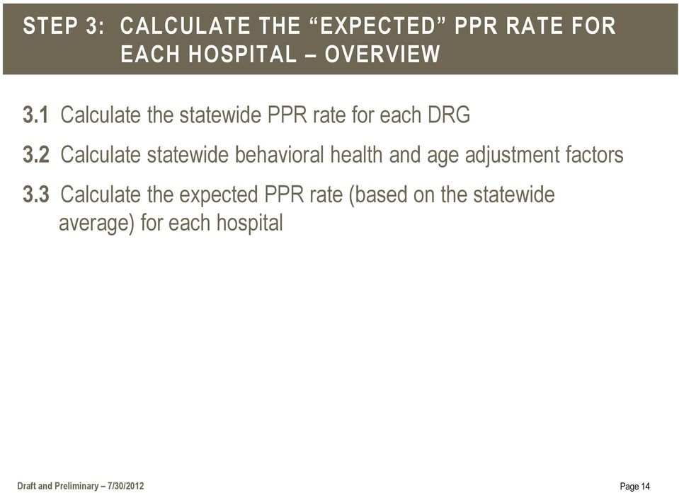 2 Calculate statewide behavioral health and age adjustment factors 3.