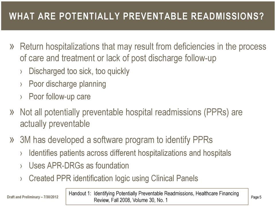 discharge planning Poor follow-up care» Not all potentially preventable hospital readmissions (PPRs) are actually preventable» 3M has developed a software program to identify
