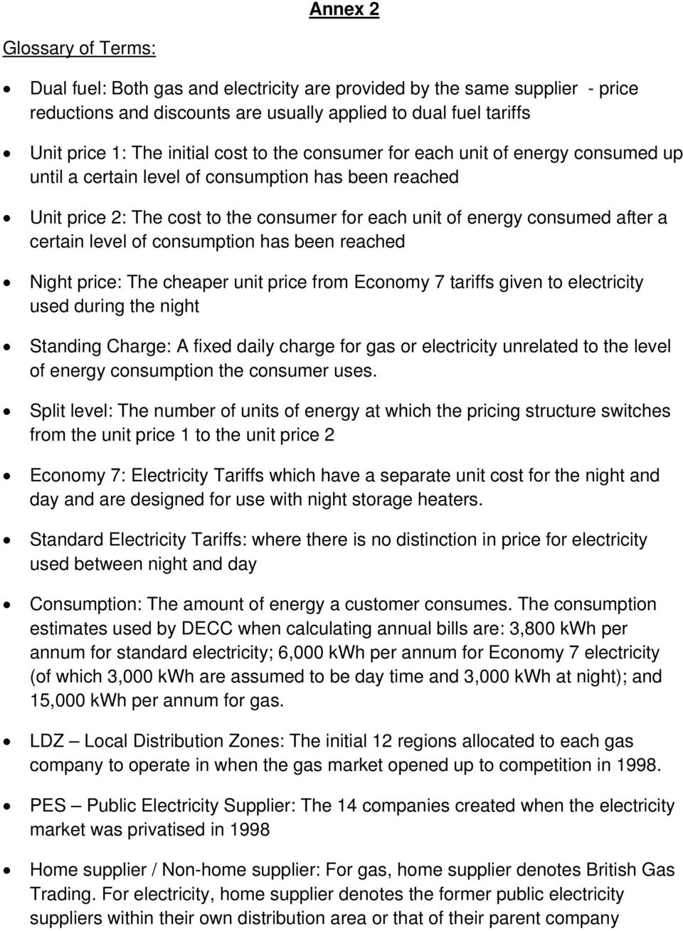 level of consumption has been reached Night price: The cheaper unit price from Economy 7 tariffs given to electricity used during the night Standing Charge: A fixed daily charge for gas or
