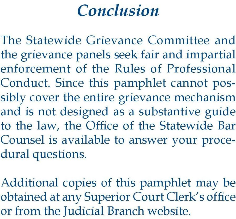 Since this pamphlet cannot possibly cover the entire grievance mechanism and is not designed as a substantive guide to