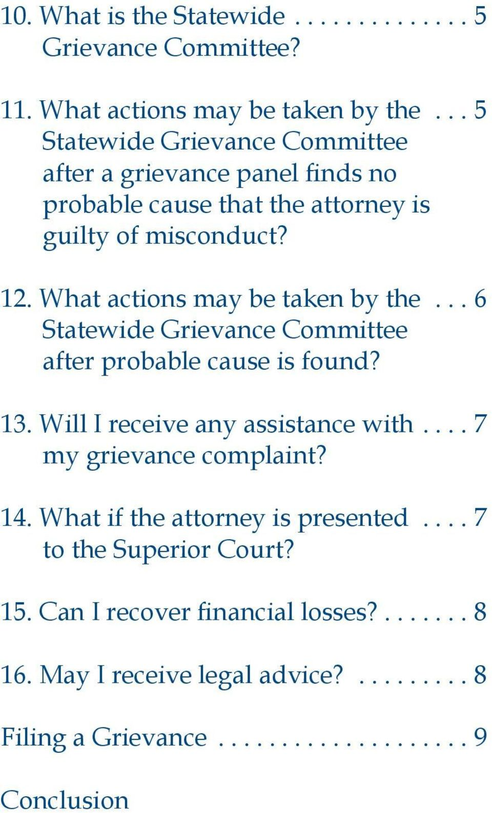 What actions may be taken by the... 6 Statewide Grievance Committee after probable cause is found? 13. Will I receive any assistance with.