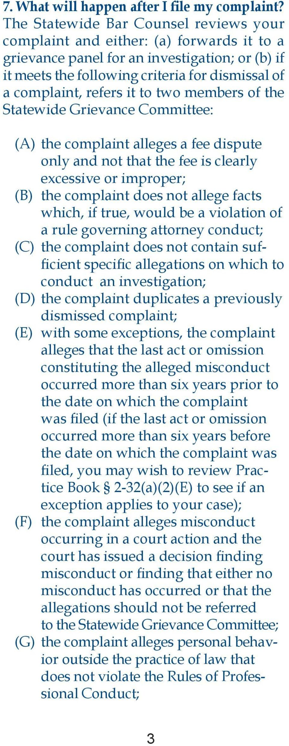 it to two members of the Statewide Grievance Committee: (A) the complaint alleges a fee dispute only and not that the fee is clearly excessive or improper; (B) the complaint does not allege facts