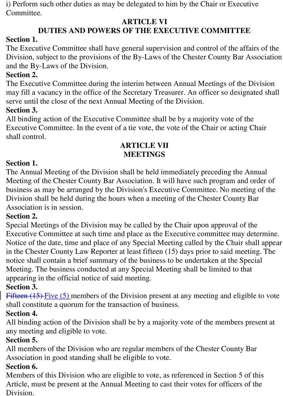 The Executive Committee during the interim between Annual Meetings of the Division may fill a vacancy in the office of the Secretary Treasurer.