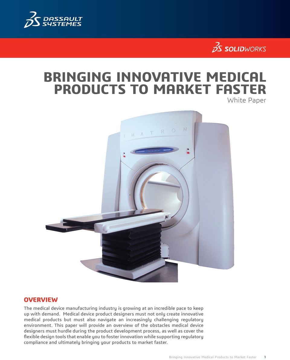 This paper will provide an overview of the obstacles medical device designers must hurdle during the product development process, as well as cover the flexible design tools