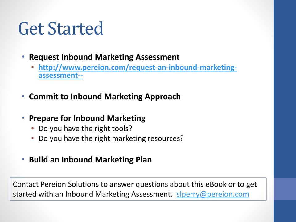 Marketing Do you have the right tools? Do you have the right marketing resources?