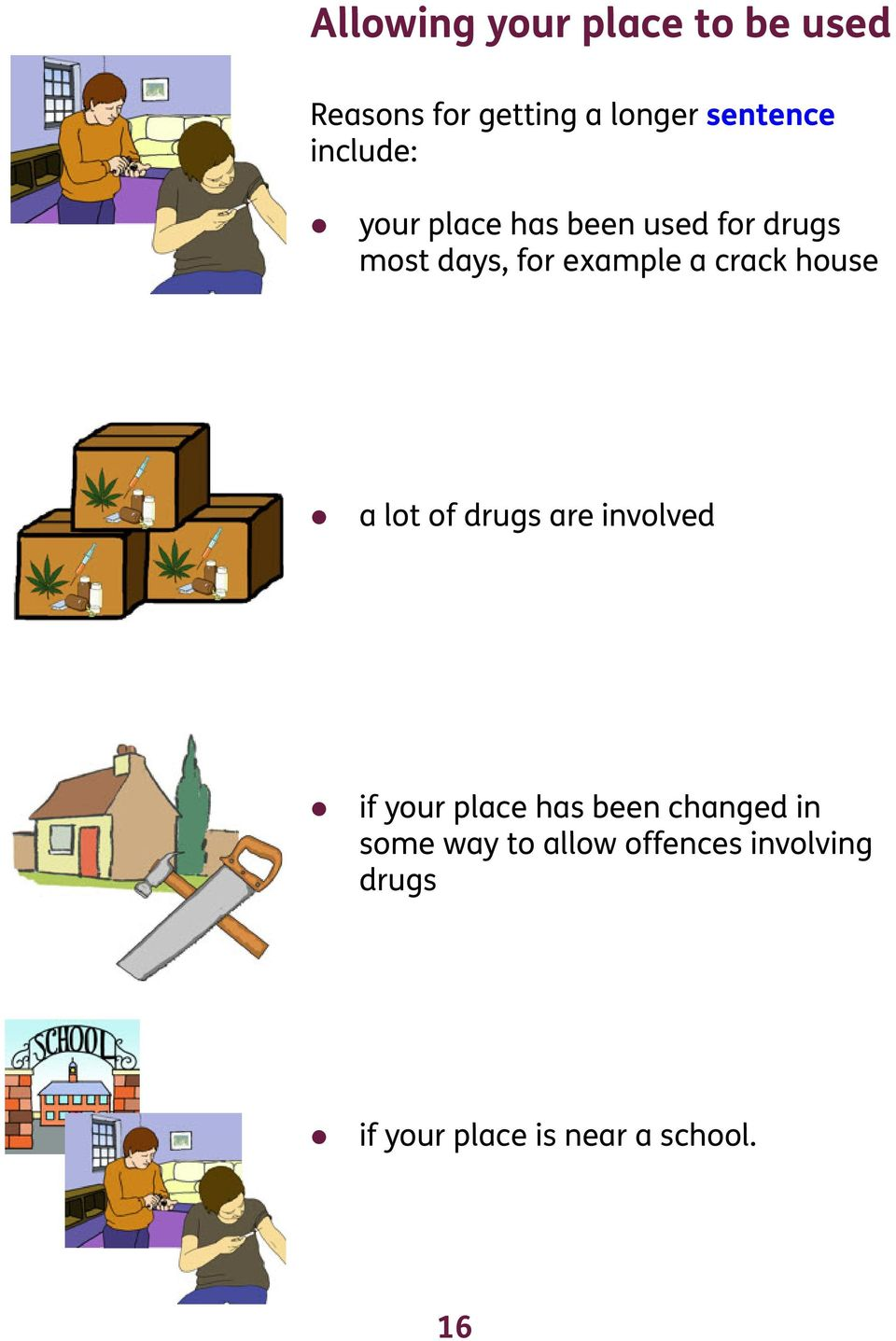 crack house a lot of drugs are involved if your place has been changed