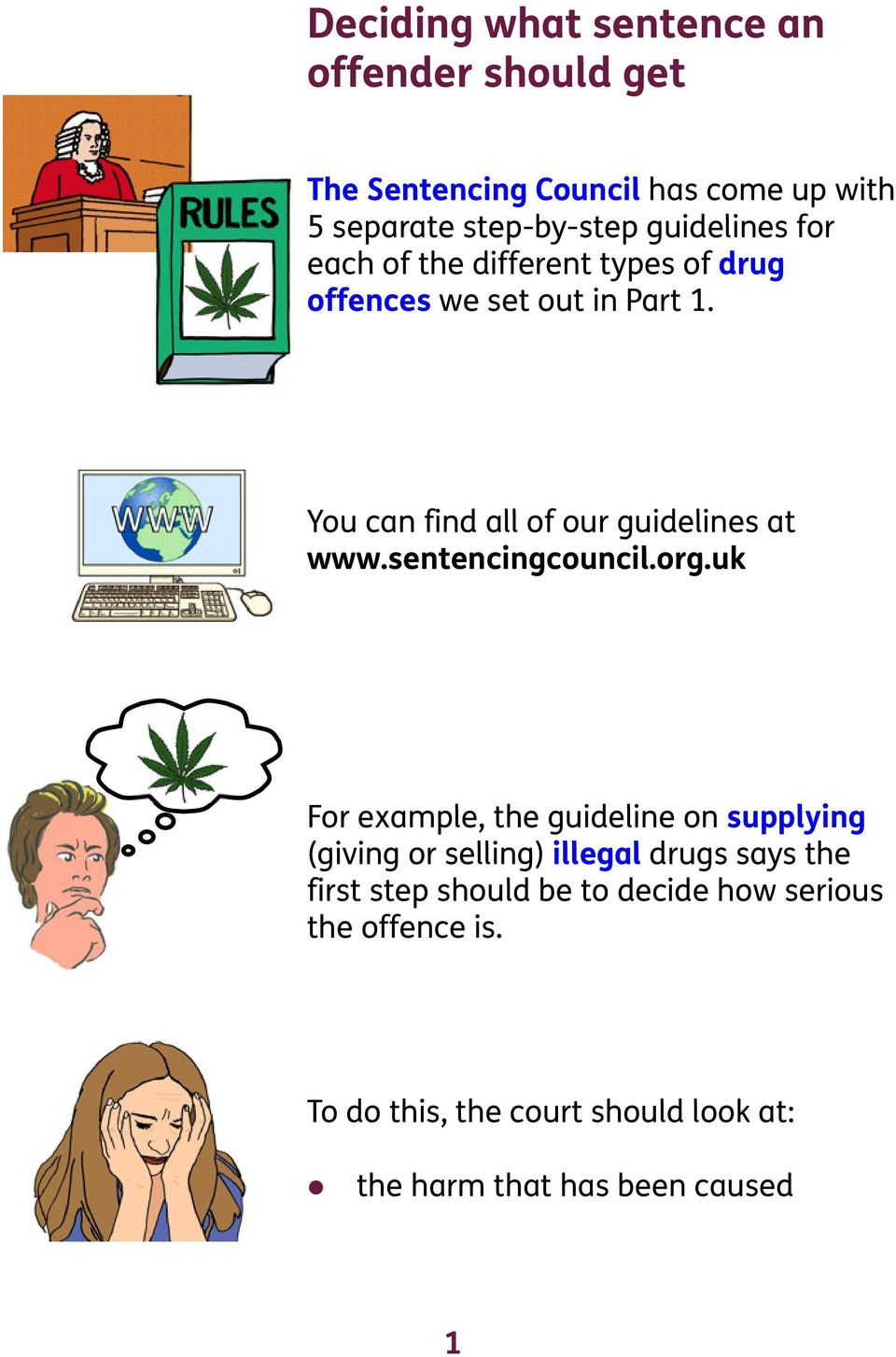 You can find all of our guidelines at www.sentencingcouncil.org.