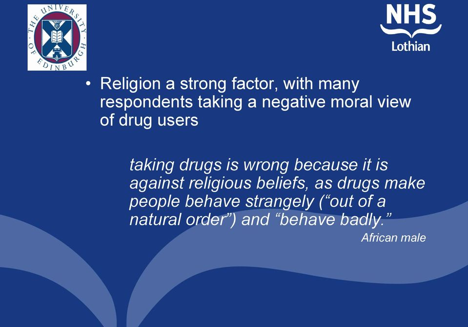 because it is against religious beliefs, as drugs make people