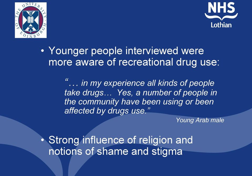 people in the community have been using or been affected by drugs use.