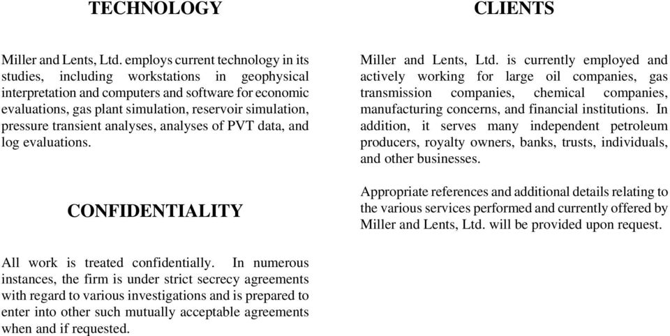 pressure transient analyses, analyses of PVT data, and log evaluations. CONFIDENTIALITY Miller and Lents, Ltd.