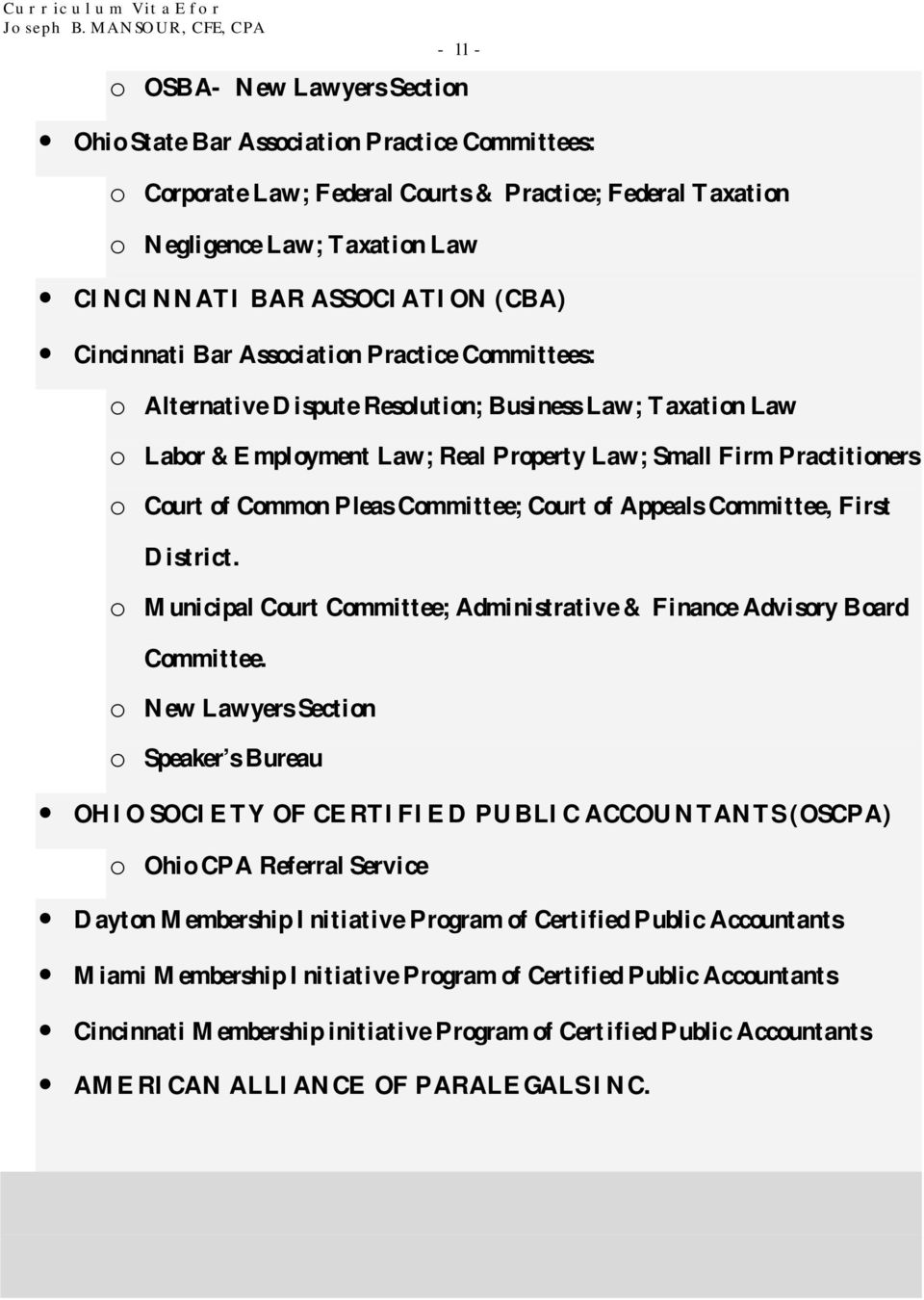 Court of Common Pleas Committee; Court of Appeals Committee, First District. o Municipal Court Committee; Administrative & Finance Advisory Board Committee.