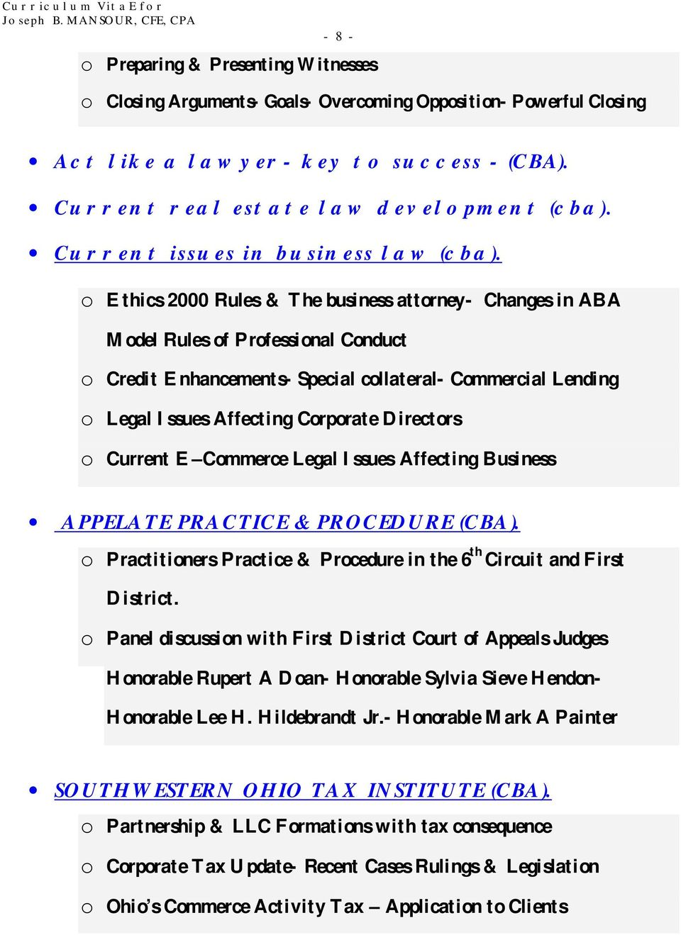 o Ethics 2000 Rules & The business attorney- Changes in ABA Model Rules of Professional Conduct o Credit Enhancements- Special collateral- Commercial Lending o Legal Issues Affecting Corporate