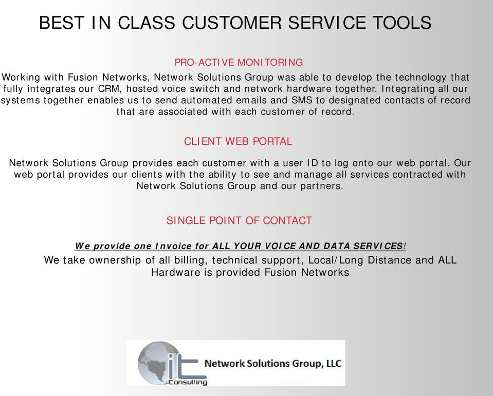CLIENT WEB PORTAL Network Solutions Group provides each customer with a user ID to log onto our web portal.