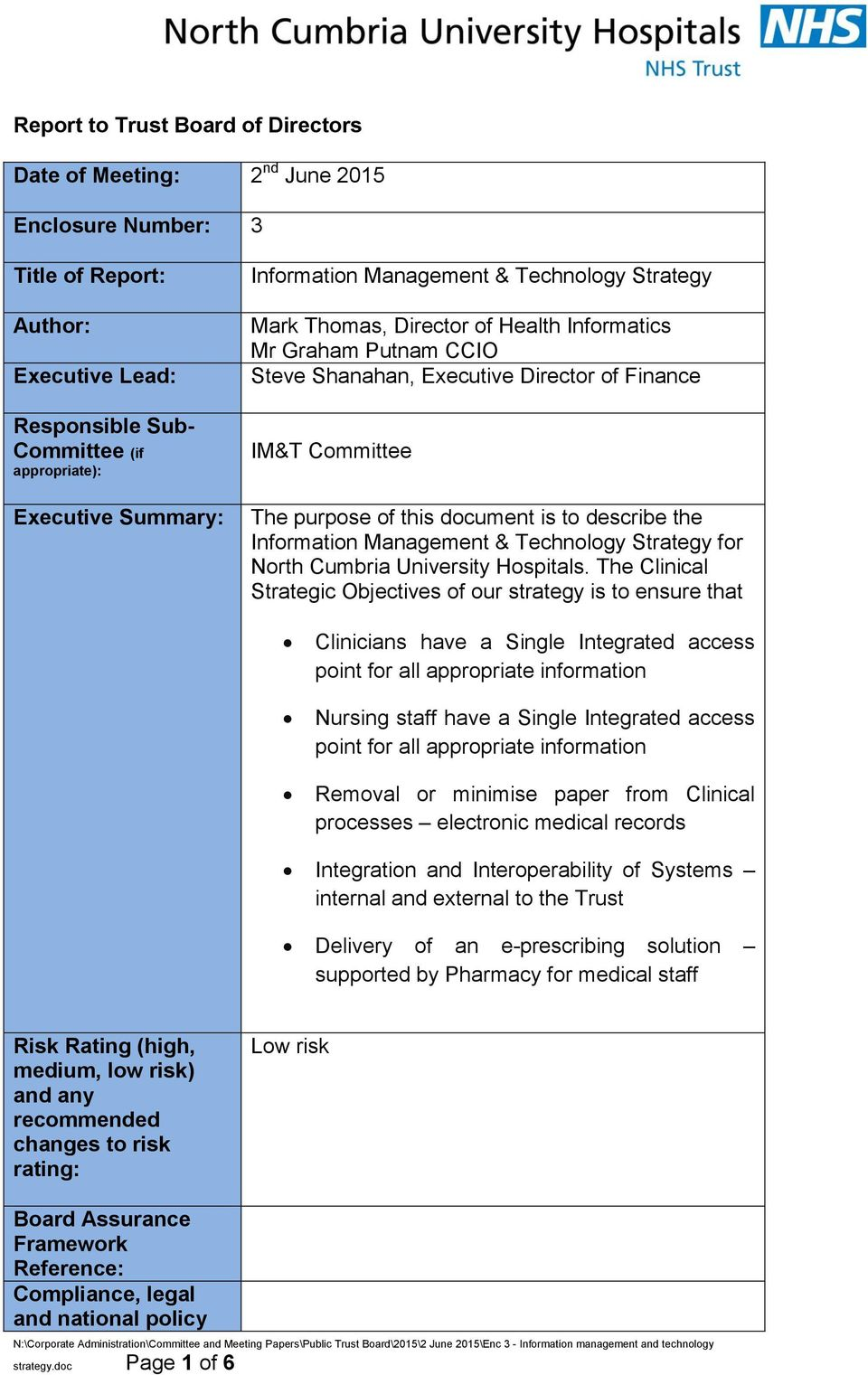 document is to describe the Information Management & Technology Strategy for North Cumbria University Hospitals.