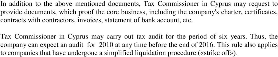 Tax Commissioner in Cyprus may carry out tax audit for the period of six years.