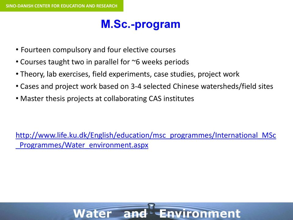 exercises, field experiments, case studies, project work Cases and project work based on 3-4 selected Chinese