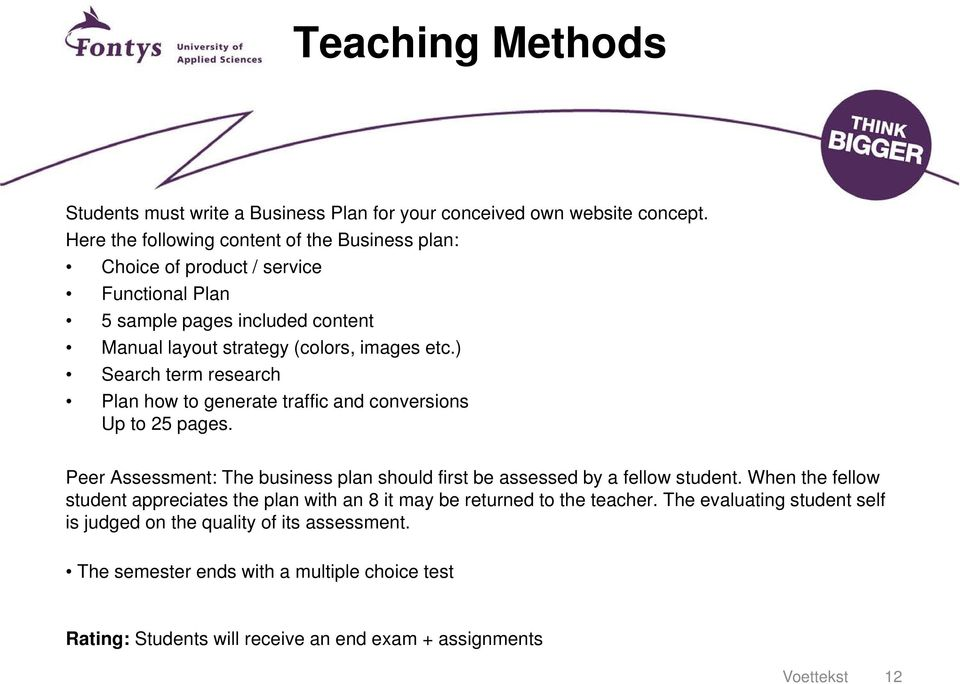 ) Search term research Plan how to generate traffic and conversions Up to 25 pages. Peer Assessment: The business plan should first be assessed by a fellow student.