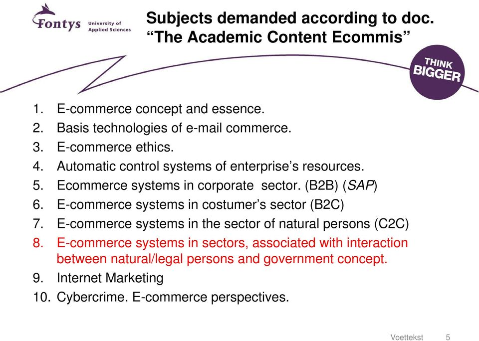 E-commerce systems in costumer s sector (B2C) 7. E-commerce systems in the sector of natural persons (C2C) 8.