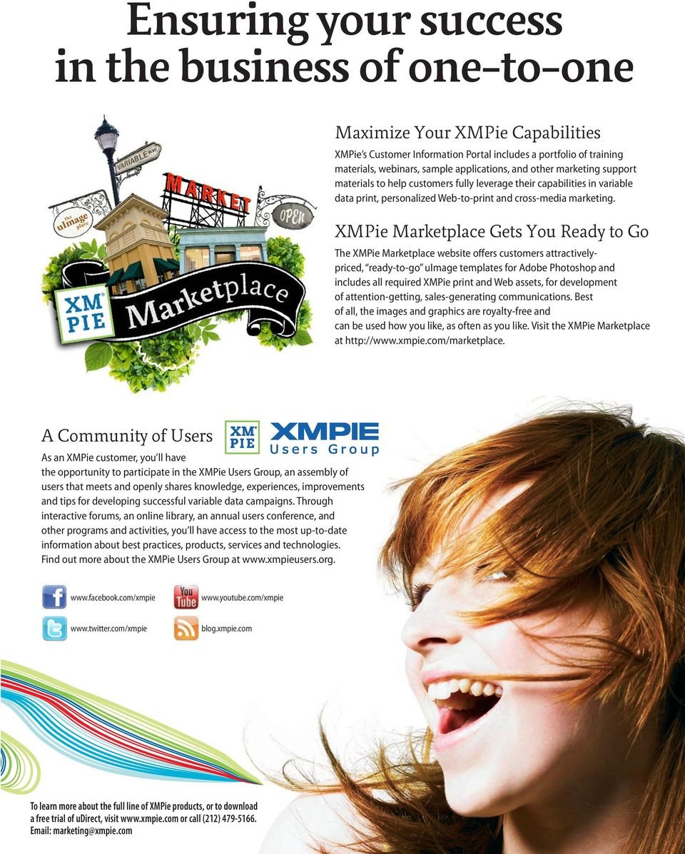 XMPie Marketplace Gets You Ready to Go The XMPie Marketplace website offers customers attractivelypriced, ready-to-go uimage templates for Adobe Photoshop and includes all required XMPie print and