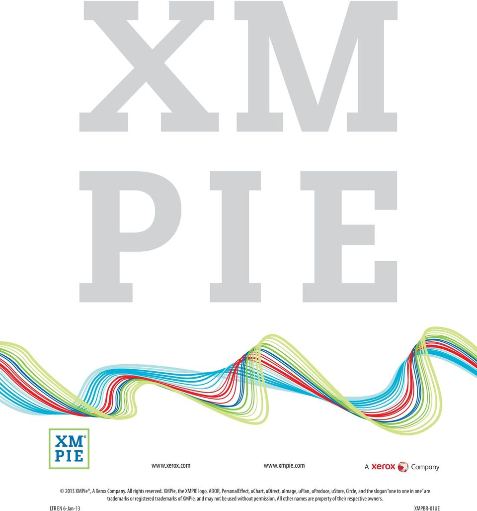 Circle, and the slogan one to one in one are trademarks or registered trademarks of XMPie, and